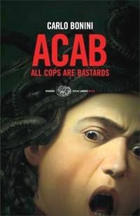 """La copertina del libro di Carlo Bonini """"Acab""""[Fonte: Einaudi]"""