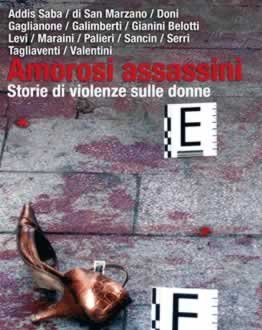 Amorosi Assassini. Storie di violenze sulle donne